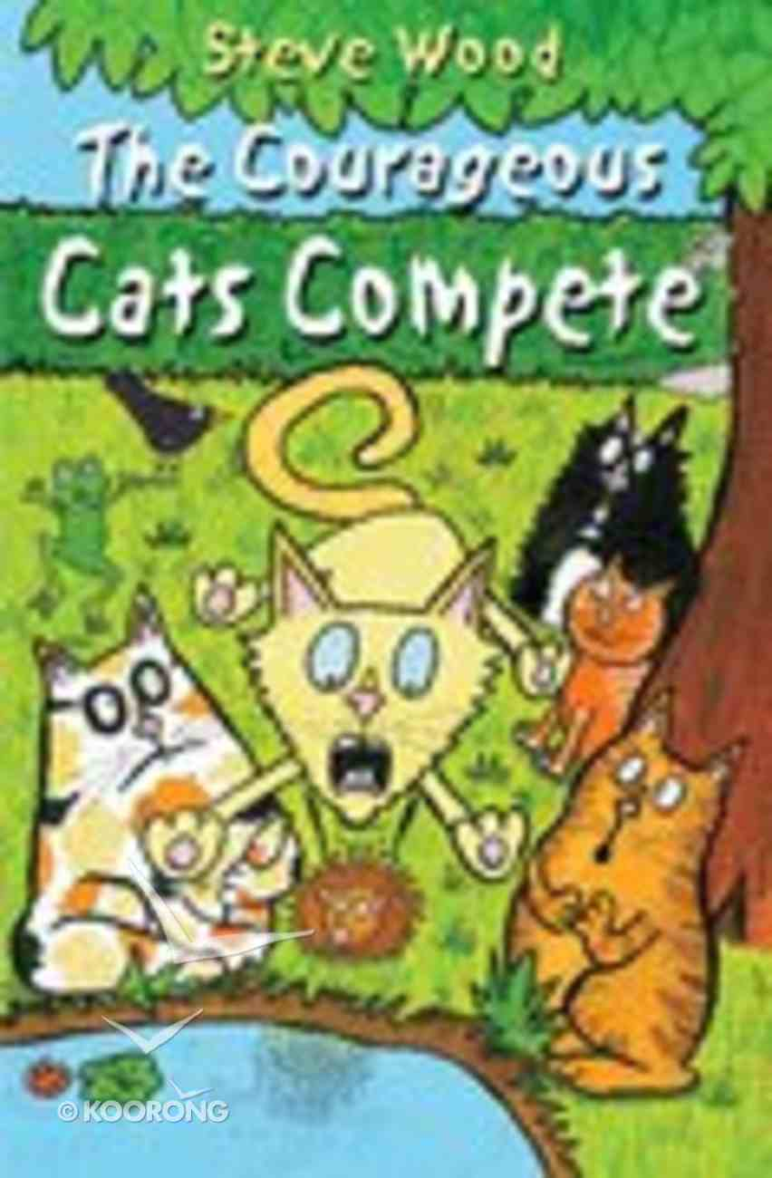 The Courageous Cats Compete Paperback