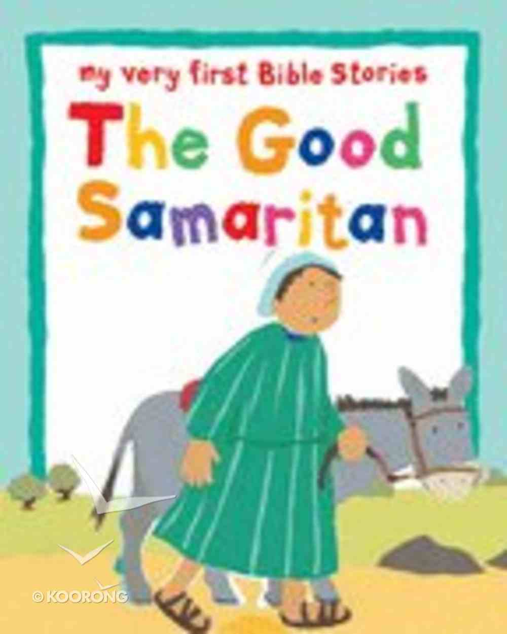 The Good Samaritan (My Very First Bible Stories Series) Board Book