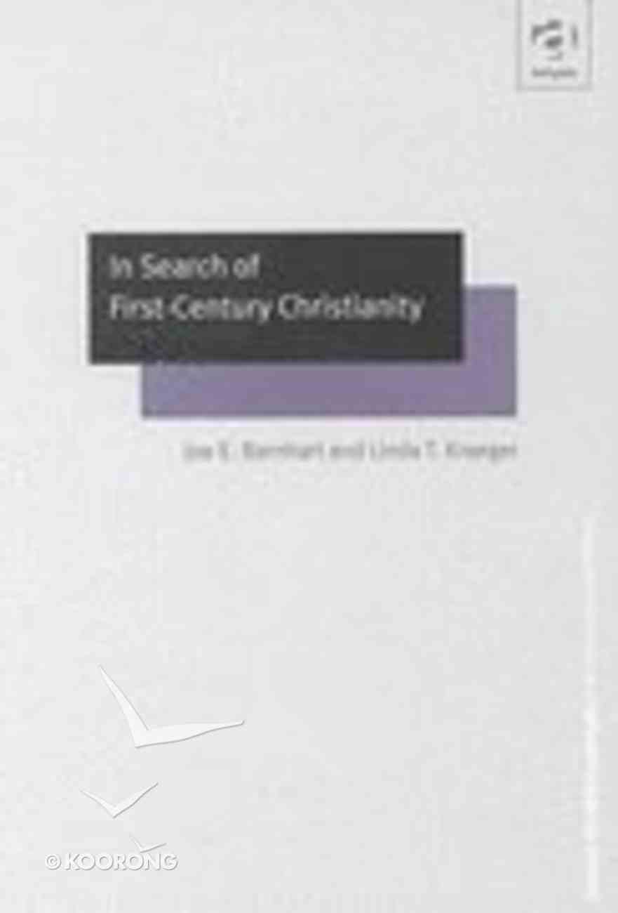 In Search of First Century Christianity Hardback