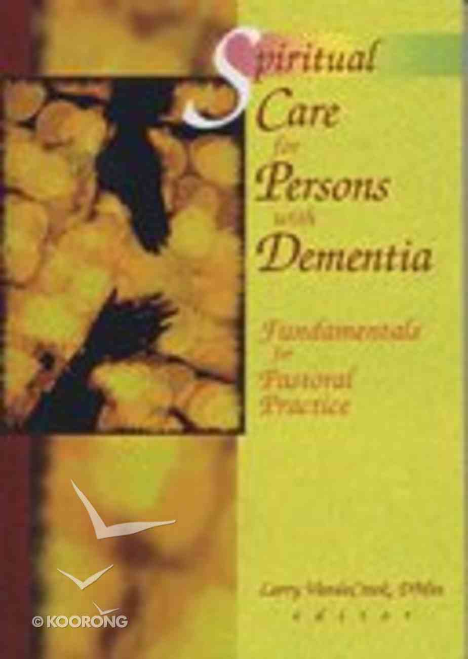 Spiritual Care For Persons With Dementia Hardback