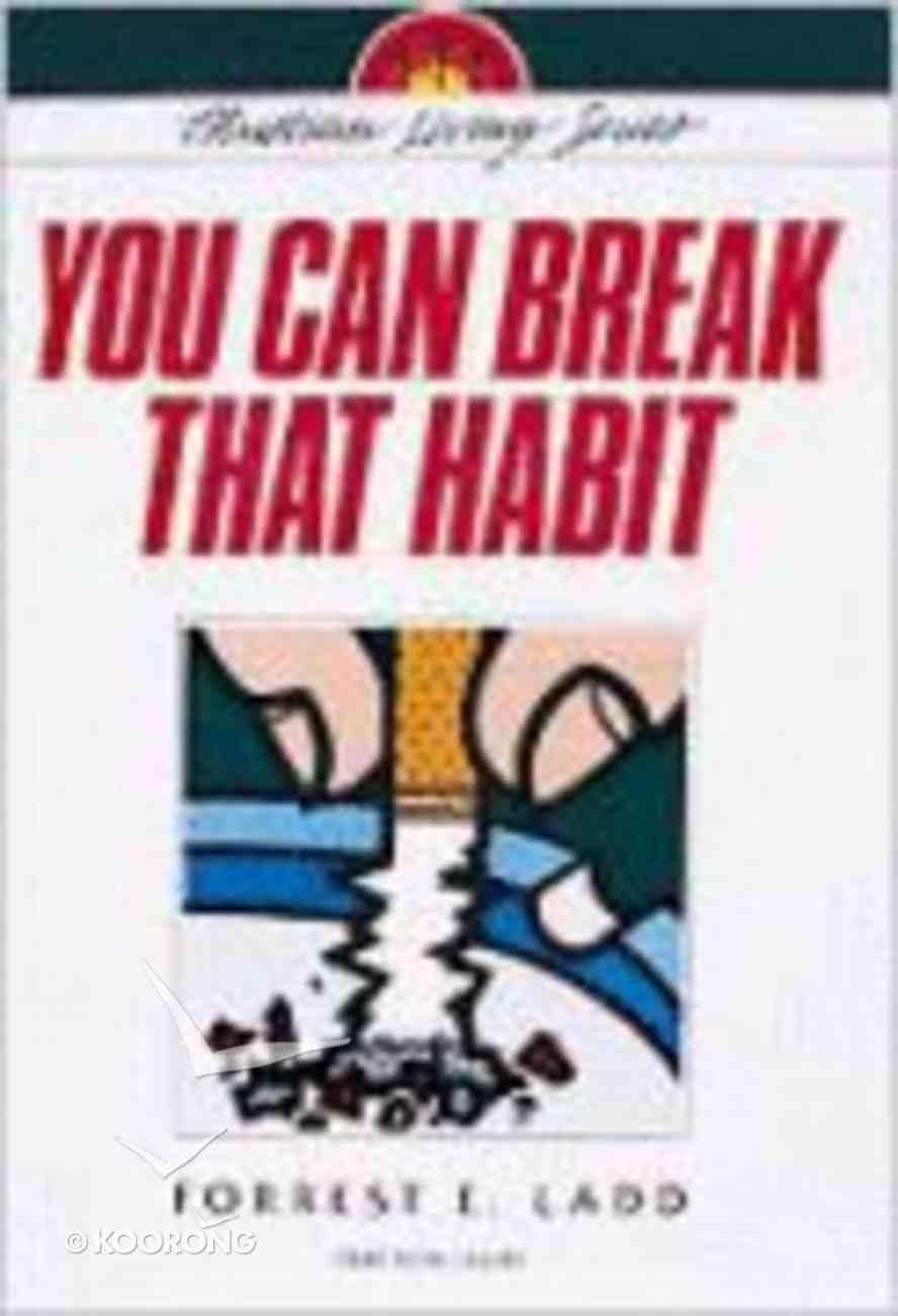 You Can Break That Habit (Christian Living Series) Paperback