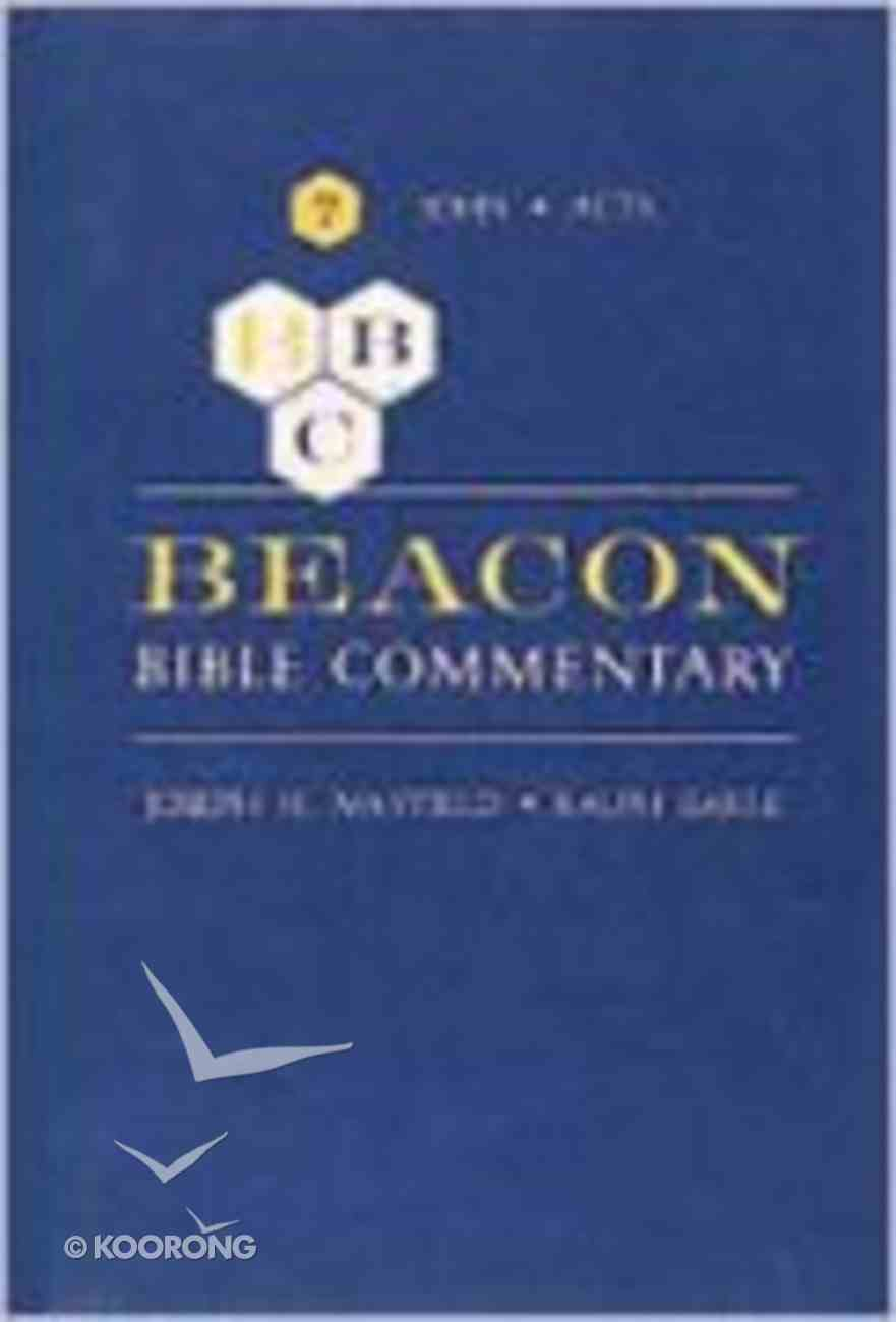 John - Acts (#07 in Beacon Bible Commentary Series) Hardback