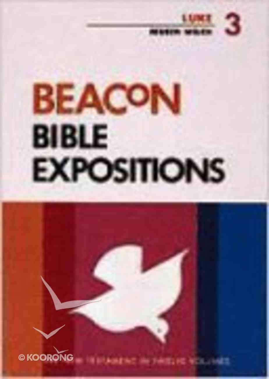 Luke (#03 in Beacon Bible Expositions Series) Hardback