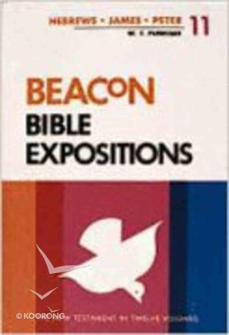 Hebrews, James, 1 and 2 Peter (#11 in Beacon Bible Expositions Series) Hardback