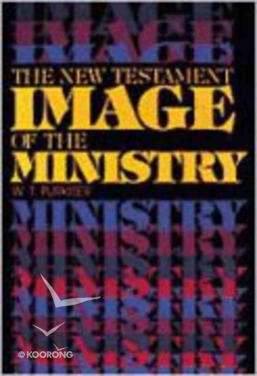 The New Testament Image of the Ministry Paperback