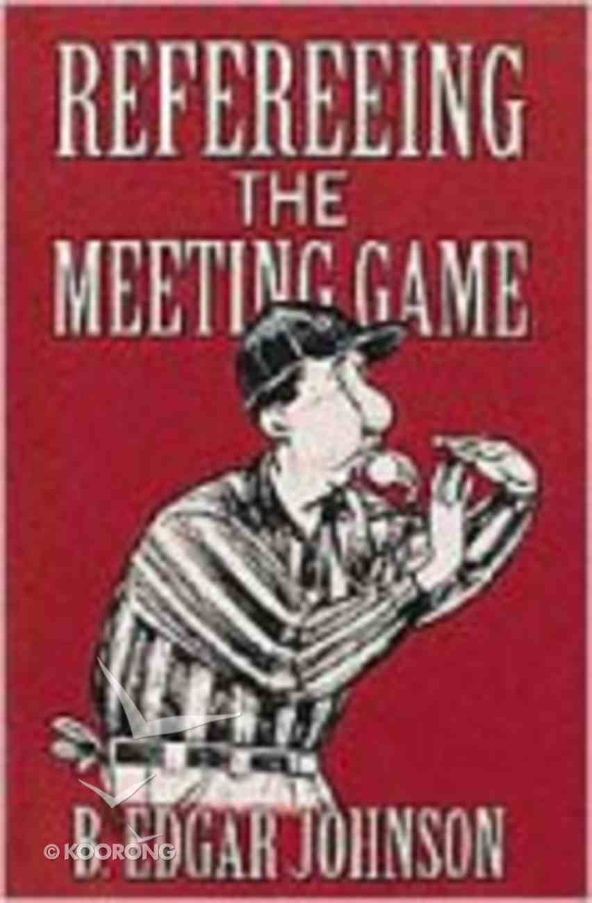 Refereeing the Meeting Game Paperback