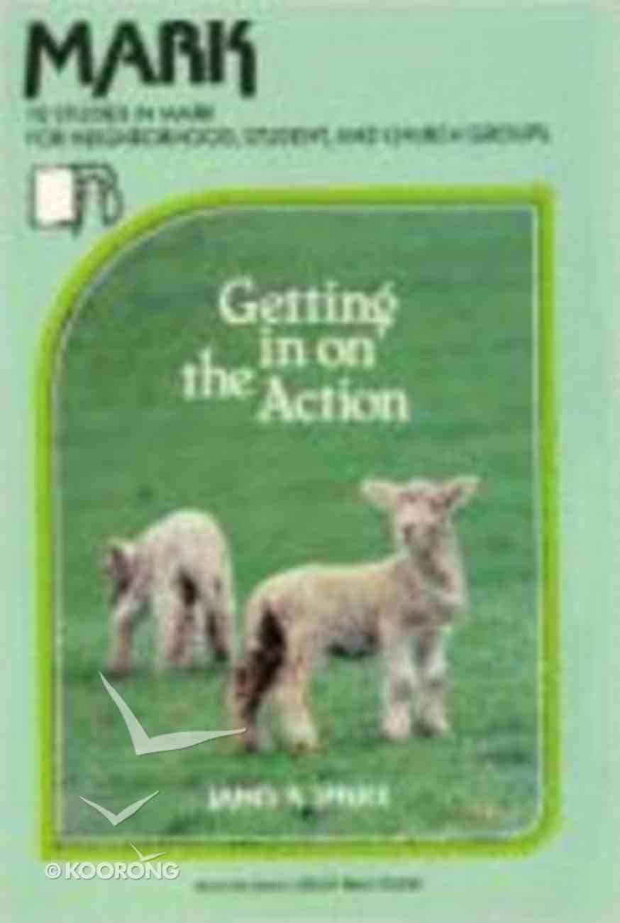 Mark - Getting in on the Action (Beacon Small Group Bible Studies Series) Paperback