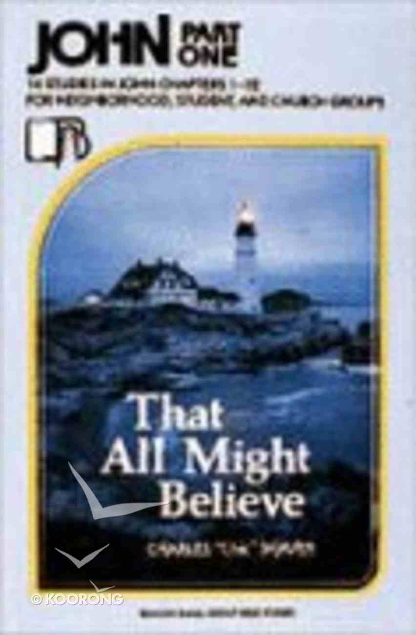 John Part 1 - That All Might Believe (Beacon Small Group Bible Studies Series) Paperback