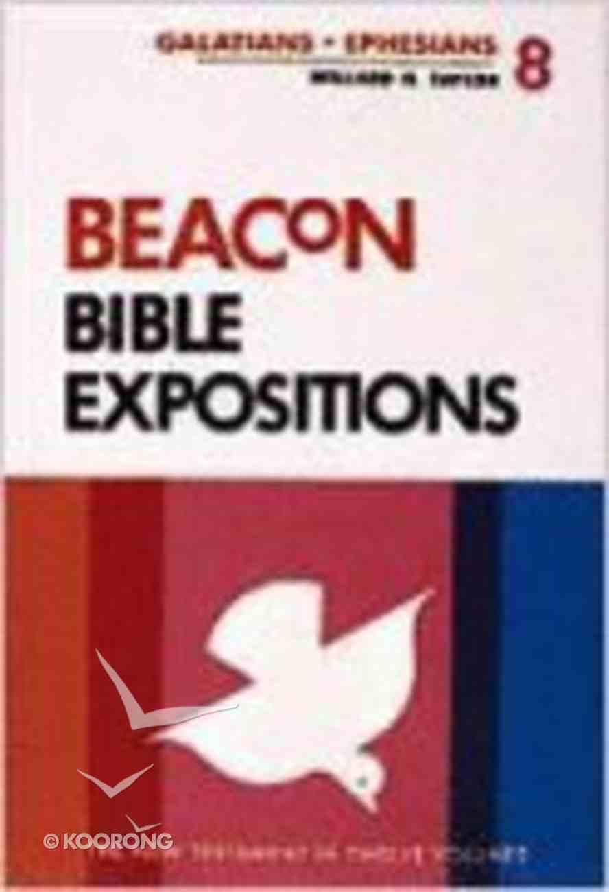 Galatians and Ephesians (#08 in Beacon Bible Expositions Series) Hardback