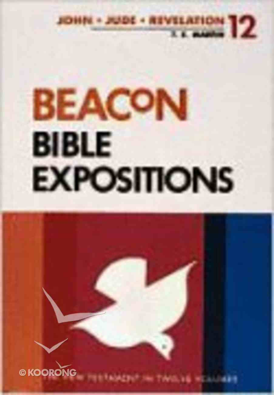 John, Jude, Revelation (#12 in Beacon Bible Expositions Series) Hardback