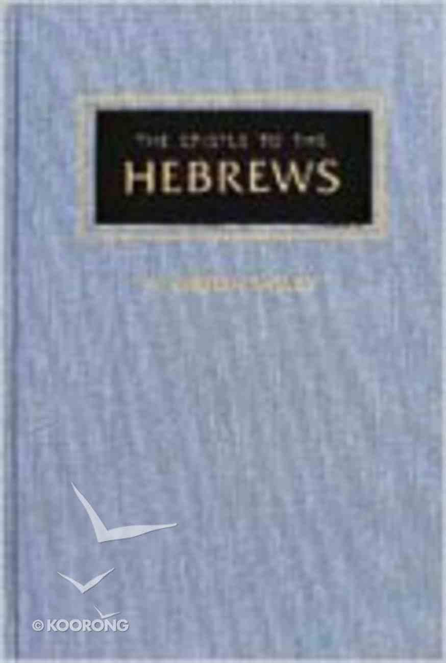 The Epistle to the Hebrews Hardback