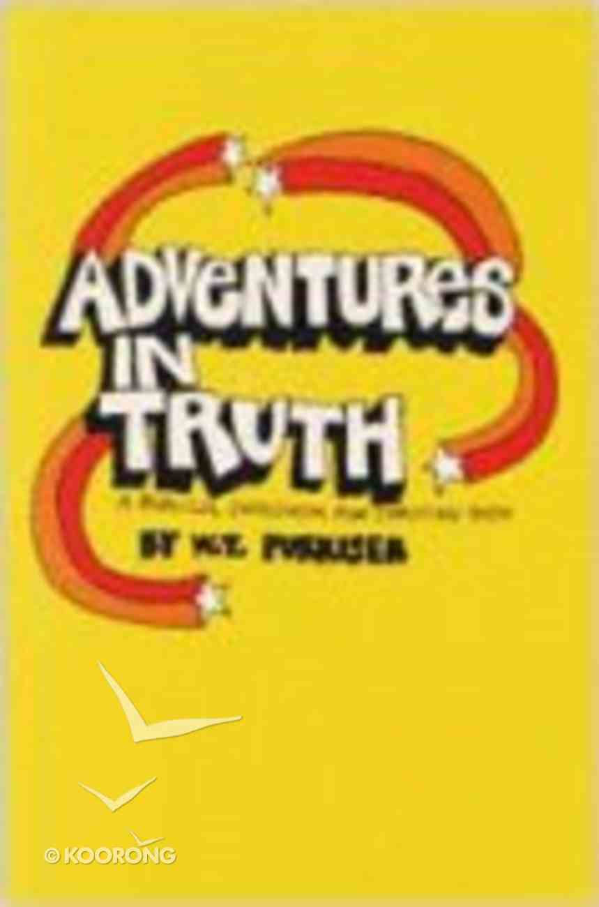 Adventures in Truth Paperback