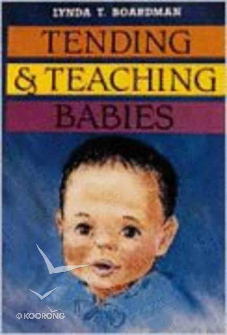 Tending & Teaching Babies Paperback