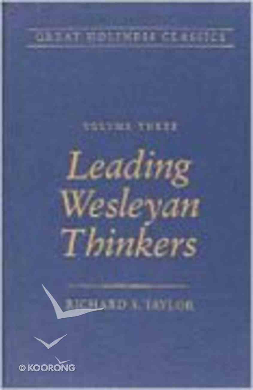 Leading Wesleyan Thinkers (#03 in Great Holiness Classics Series) Hardback