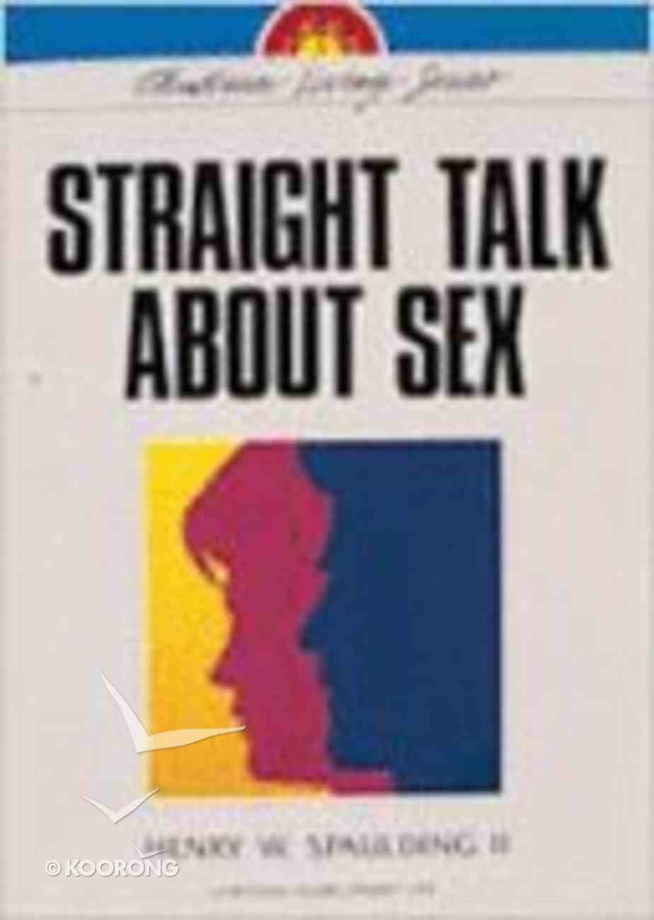 Straight Talk About Sex (Christian Living Series) Paperback