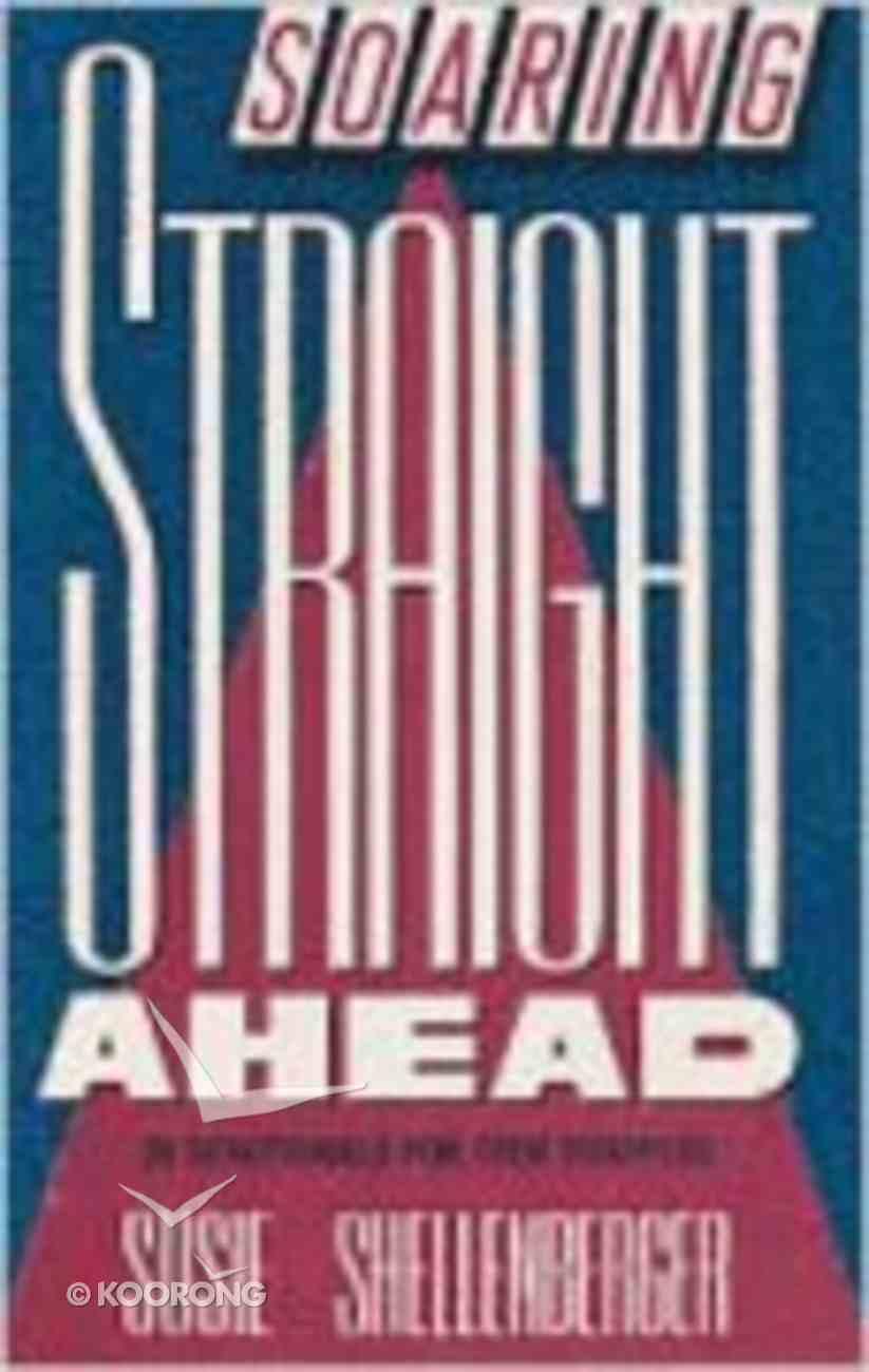 Soaring Straight Ahead Paperback