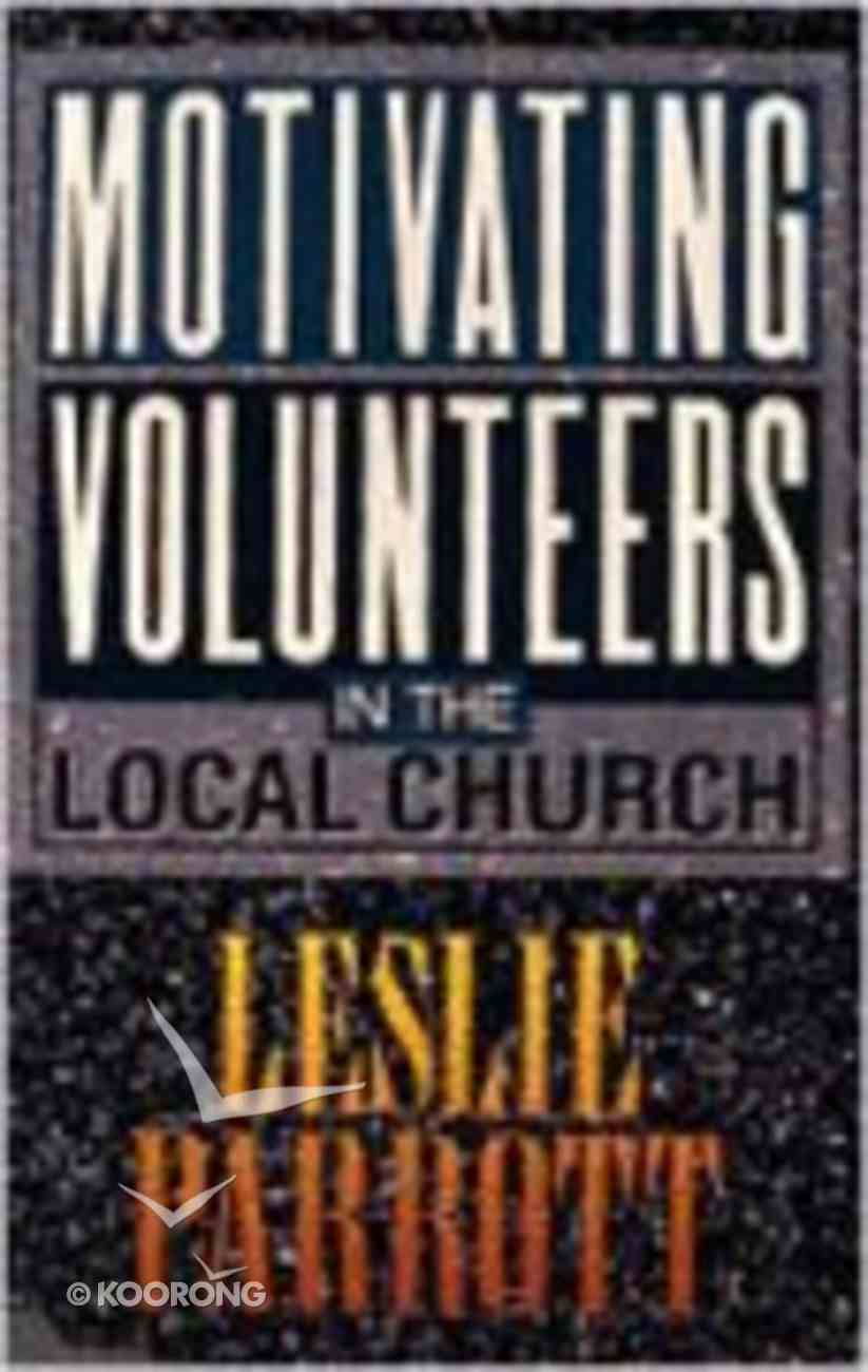 Motivating Volunteers in the Local Church Paperback