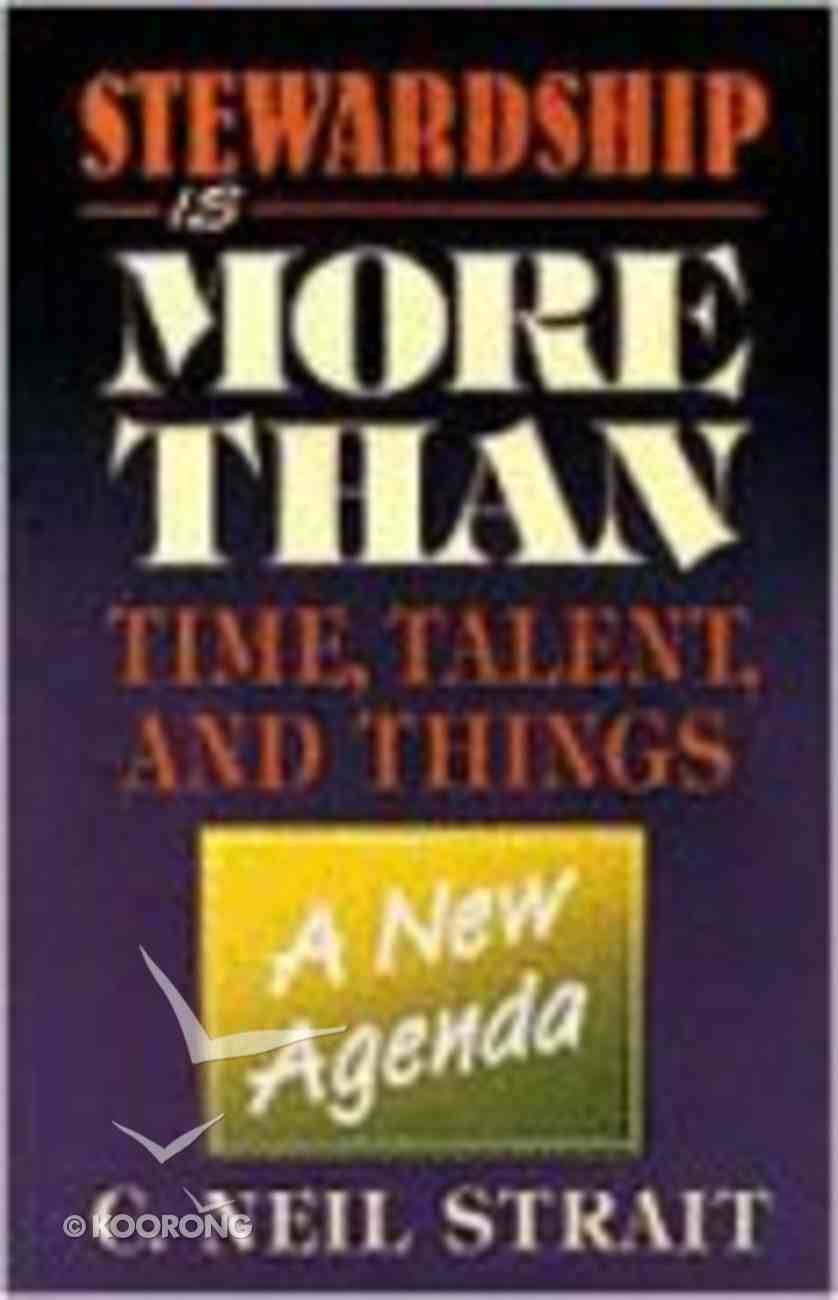 Stewardship is More Than Time, Talent and Things Paperback