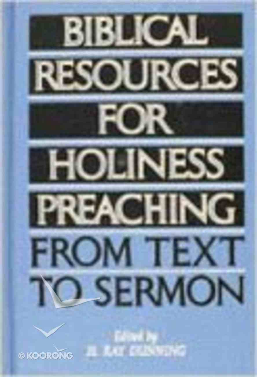 Biblical Resources For Holiness Preaching (Vol 2) Hardback