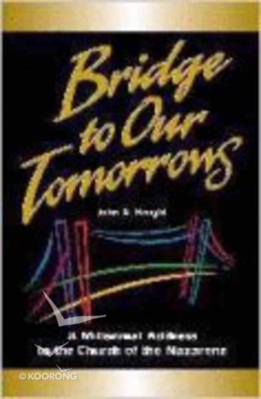 Bridge to Out Tomorrows Paperback