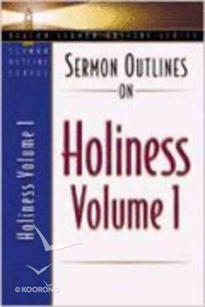 Sermon Outlines on Holiness Volume 1 (Beacon Sermon Outlines Series) Paperback