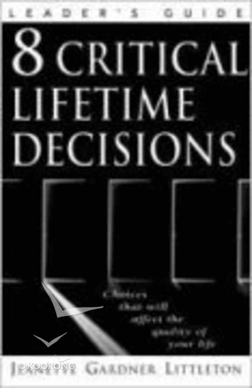 8 Critical Lifetime Decisions (Leader Guide) Paperback