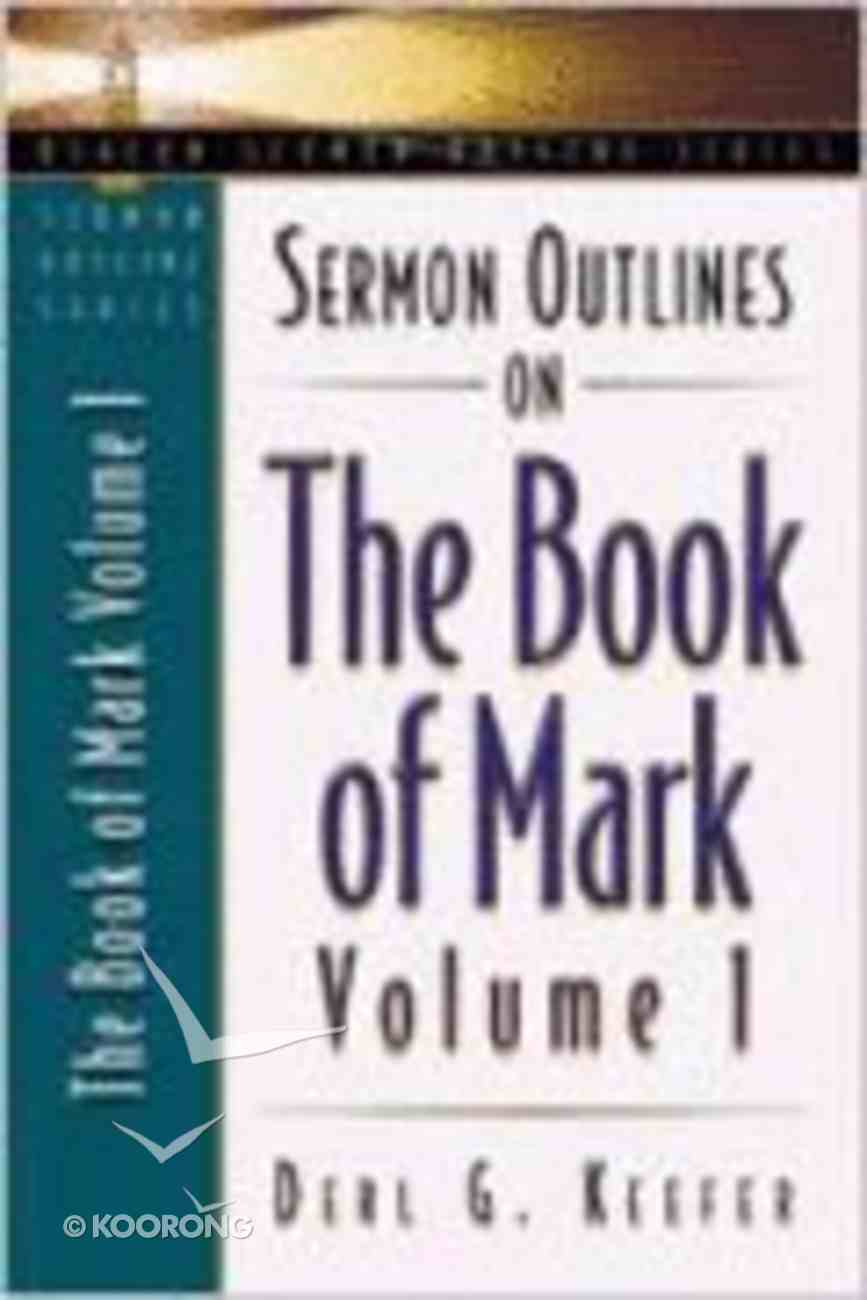 Sermon Outlines on the Book of Mark Volume 1 (Beacon Sermon Outlines Series) Paperback