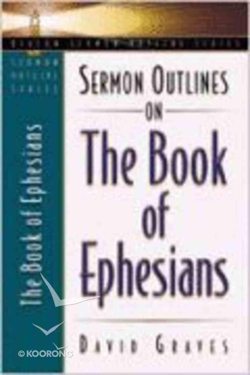 Sermon Outlines on the Book of Ephesians (Beacon Sermon Outlines Series) Paperback