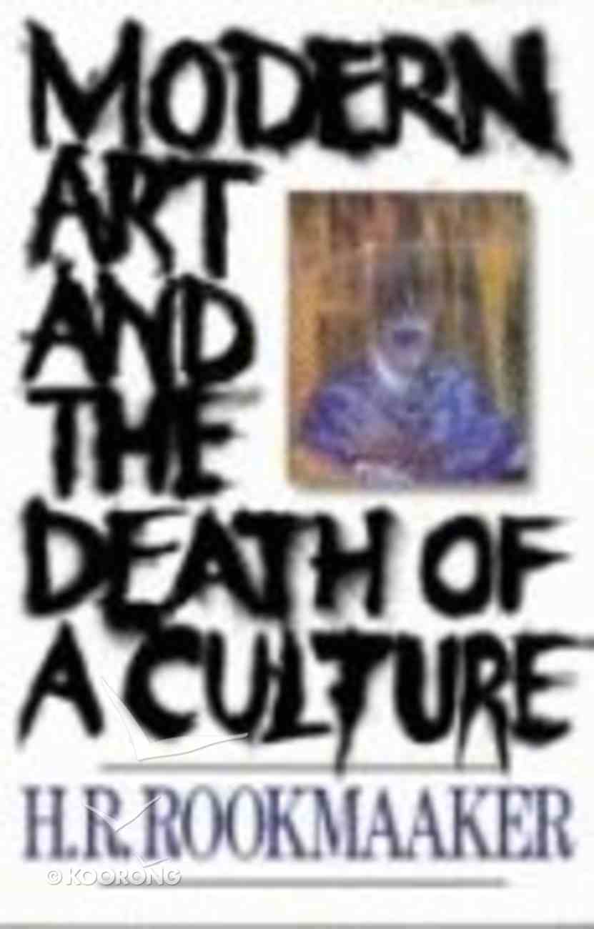 Modern Art and the Death of a Culture Paperback