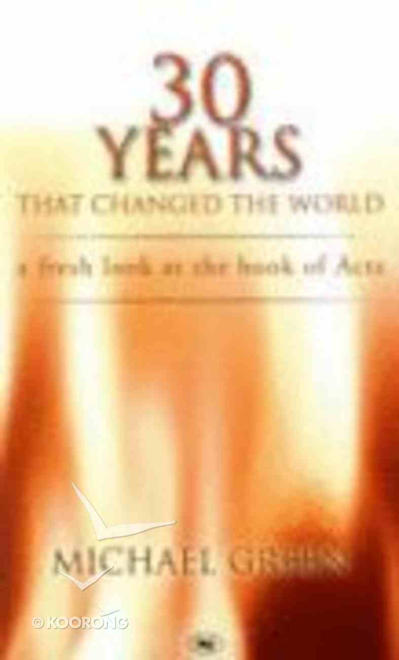 30 Years That Changed the World Paperback