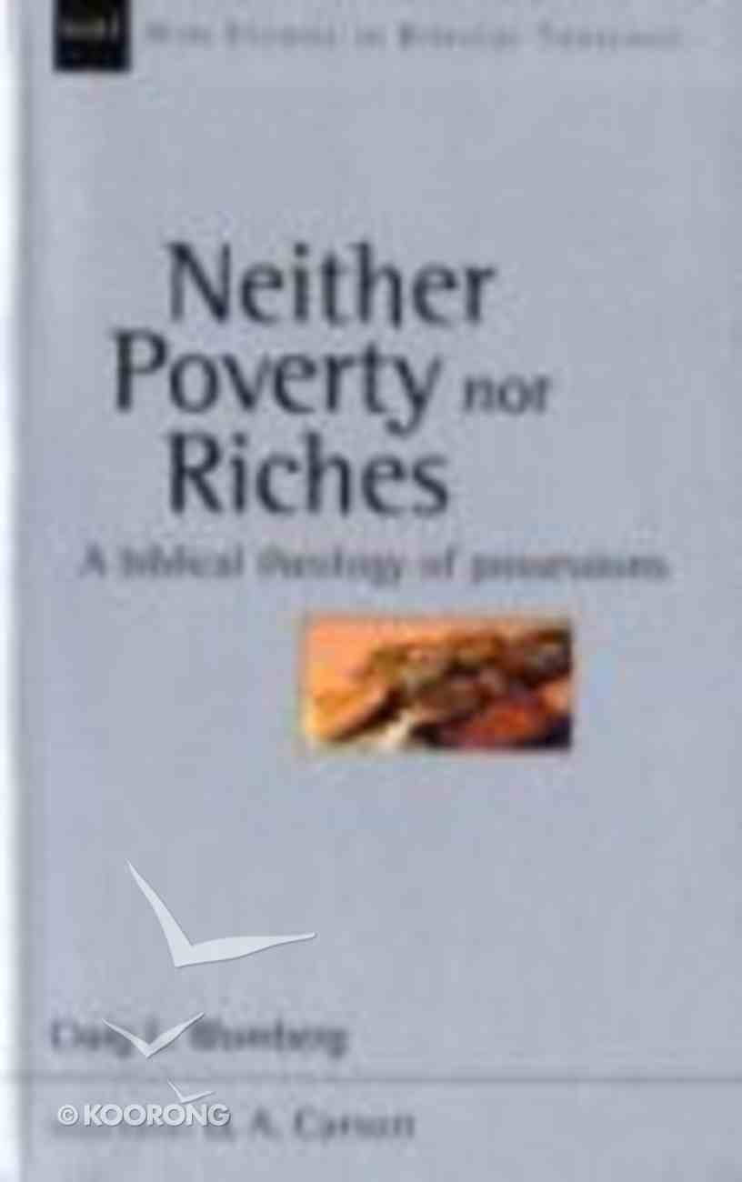 Neither Poverty Nor Riches (New Studies In Biblical Theology Series) Paperback