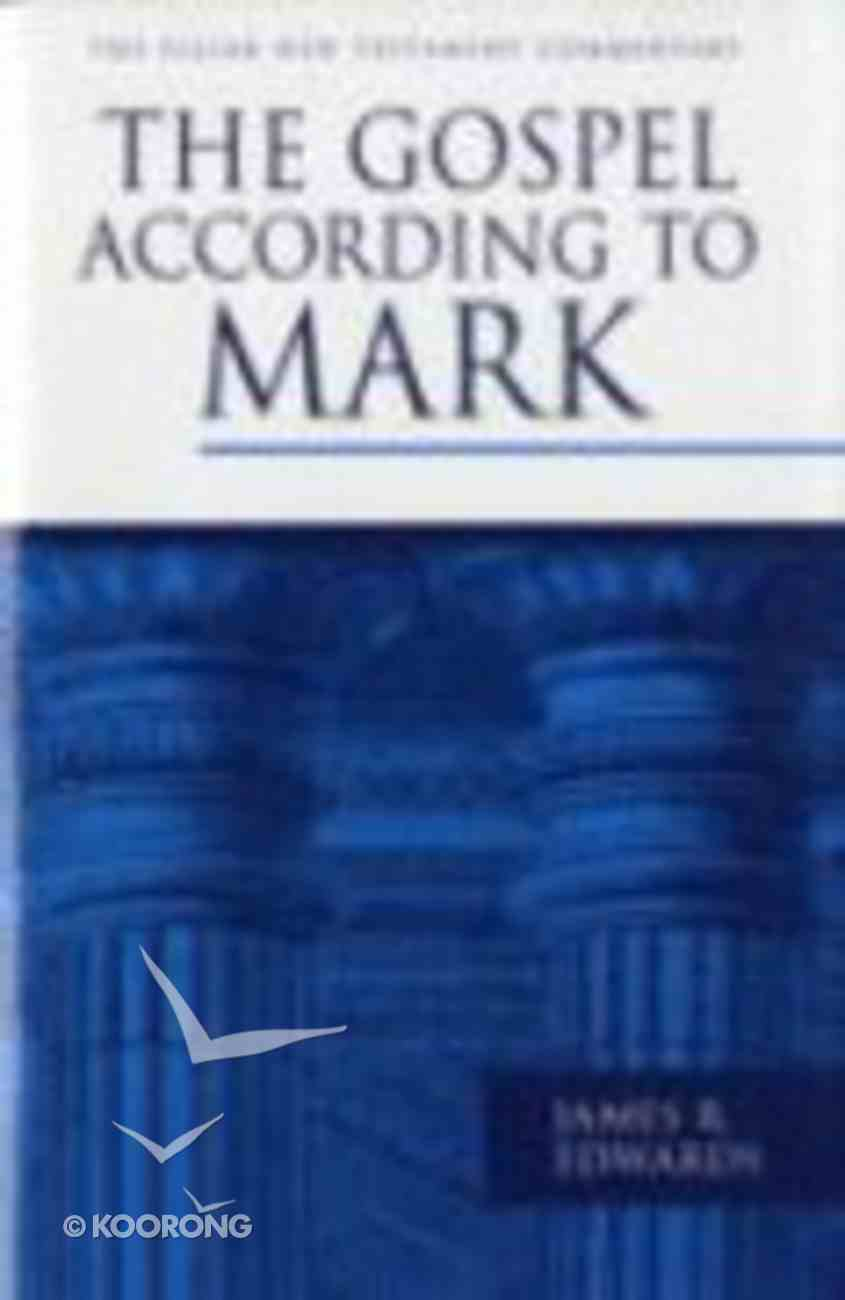The Gospel According to Mark (Pillar New Testament Commentary Series) Hardback