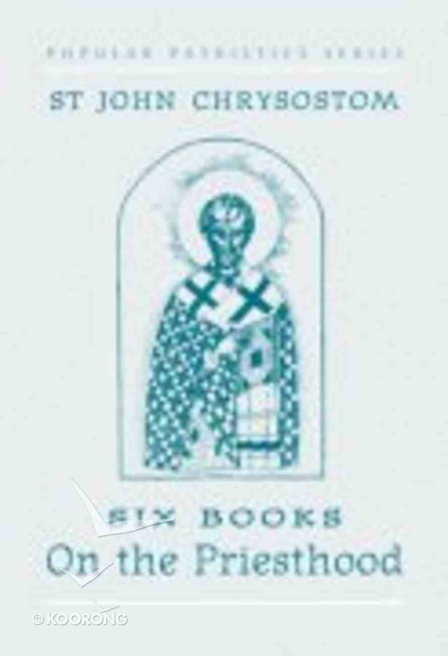 On the Priesthood (#01 in Popular Patristics Series) Paperback