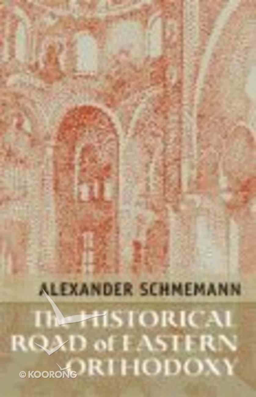 Historical Road of Eastern Orthodoxy Paperback