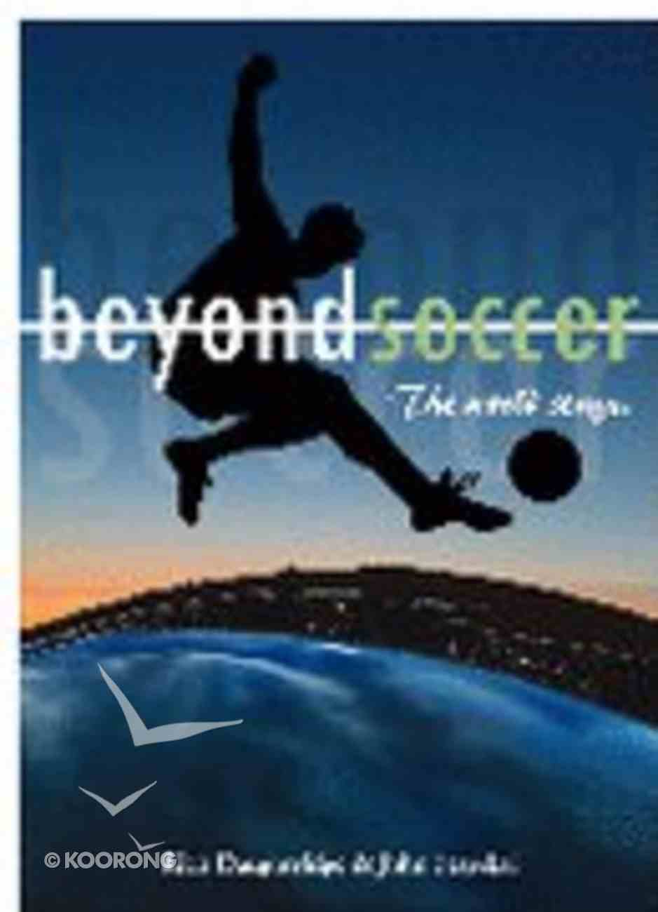 Beyond Soccer - the World Stage Paperback