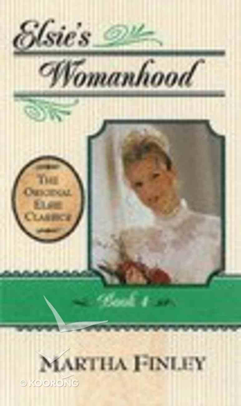 Elsie's Womanhood (#04 in Elsie Dinsmore Series) Paperback