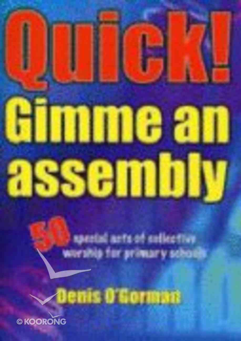 Quick! Gimme An Assembly Paperback