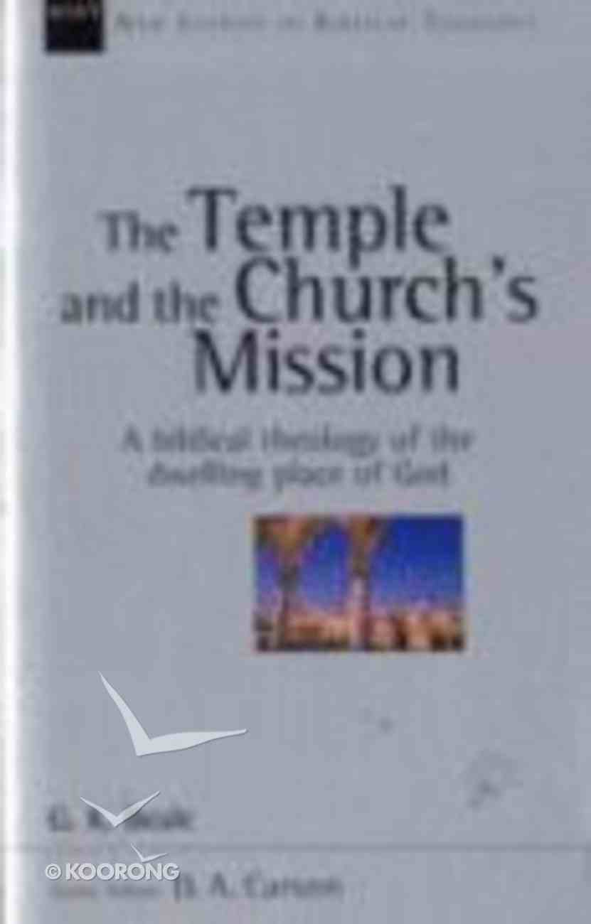 The Temple and the Church's Mission (New Studies In Biblical Theology Series) Paperback