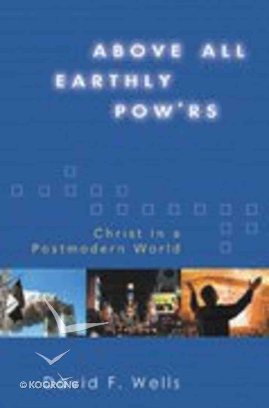 Above All Earthly Powers Hardback