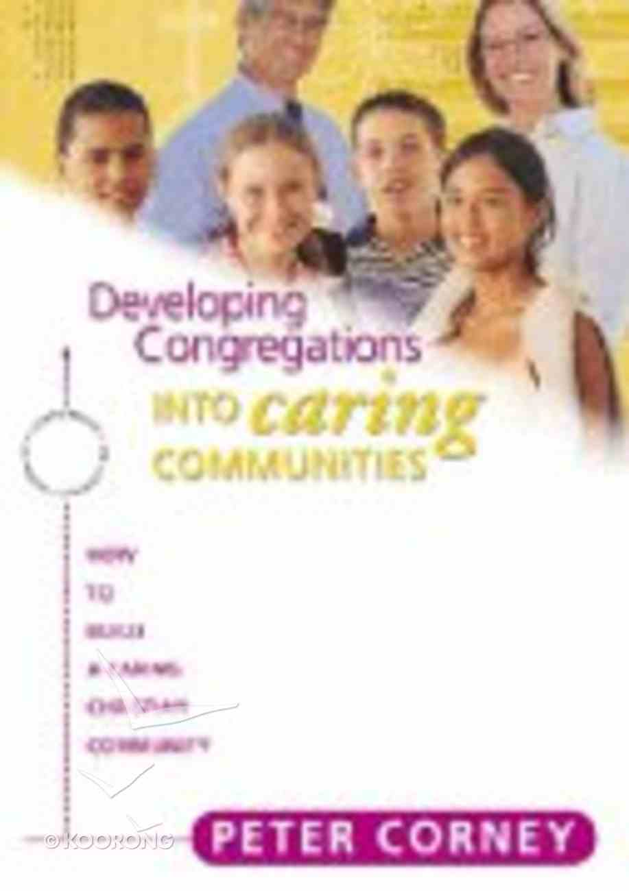 Developing Congregations Into Caring Communities Paperback