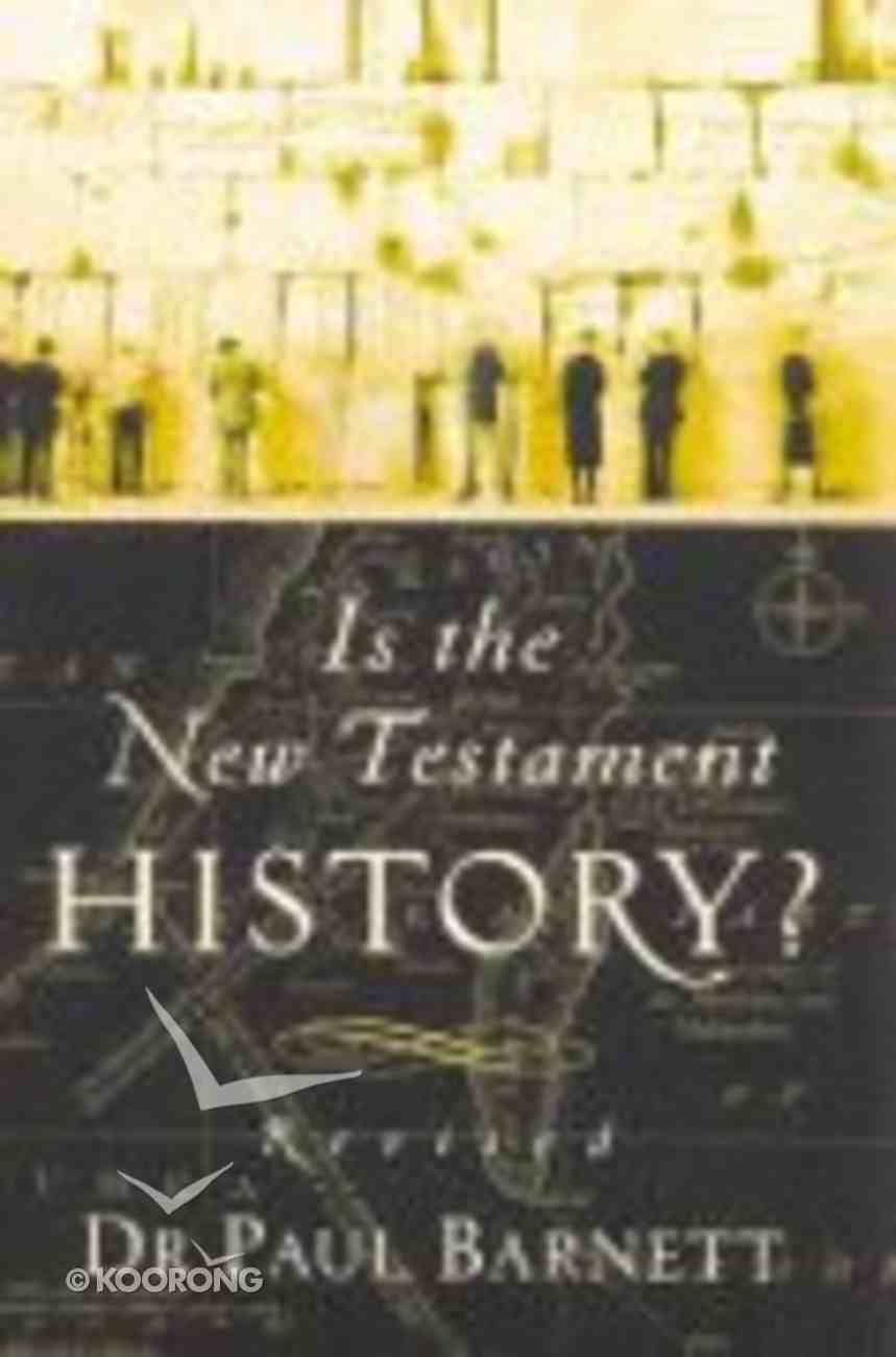 Is the New Testament History? (2004) Paperback