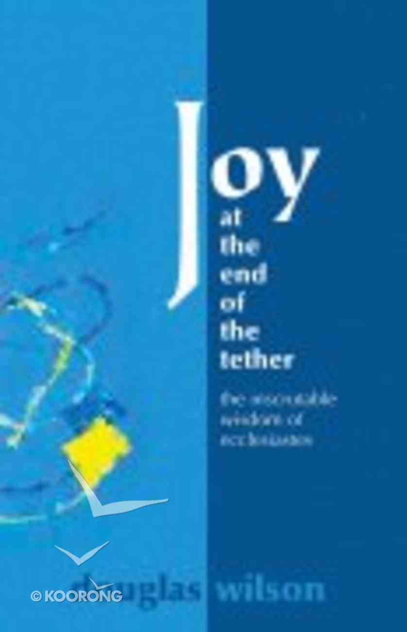 Joy At the End of the Tether Paperback