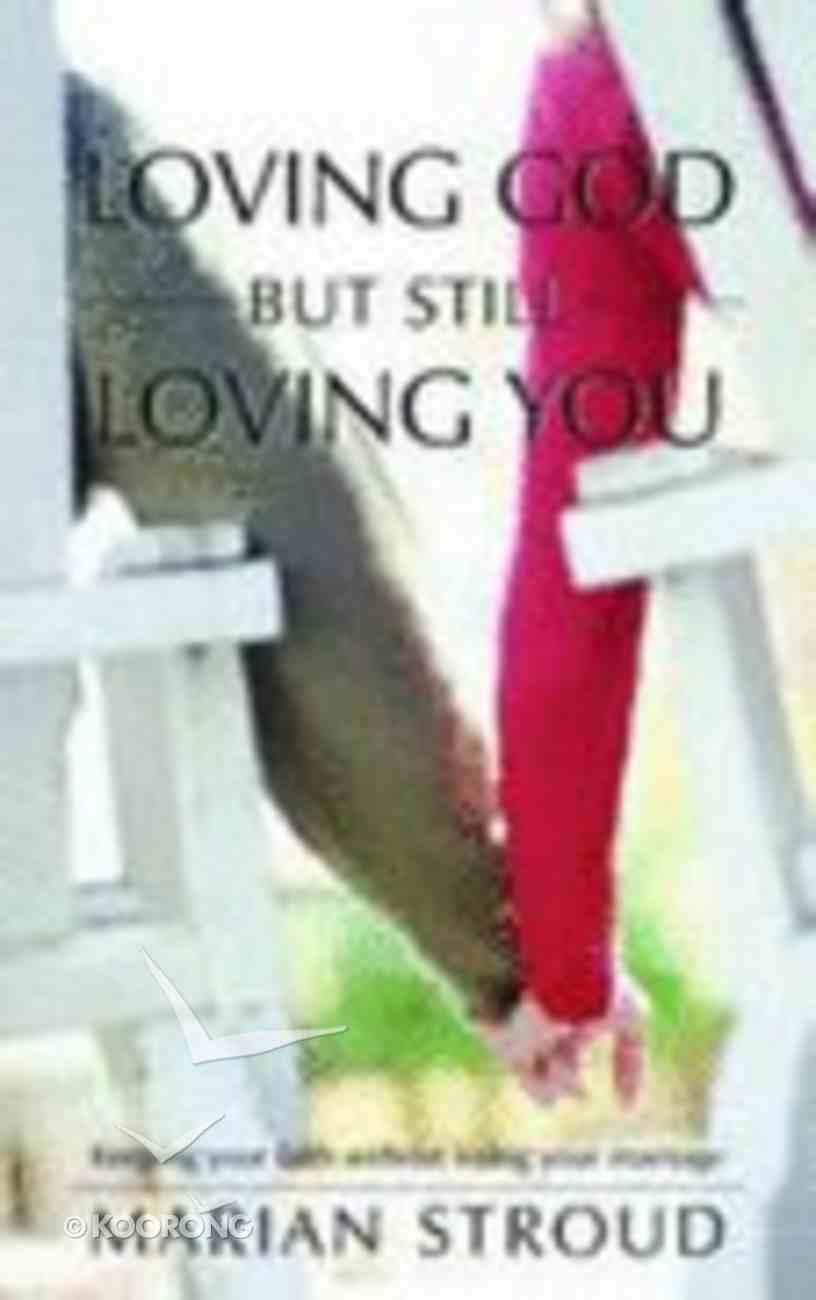 Loving God But Still Loving You Paperback