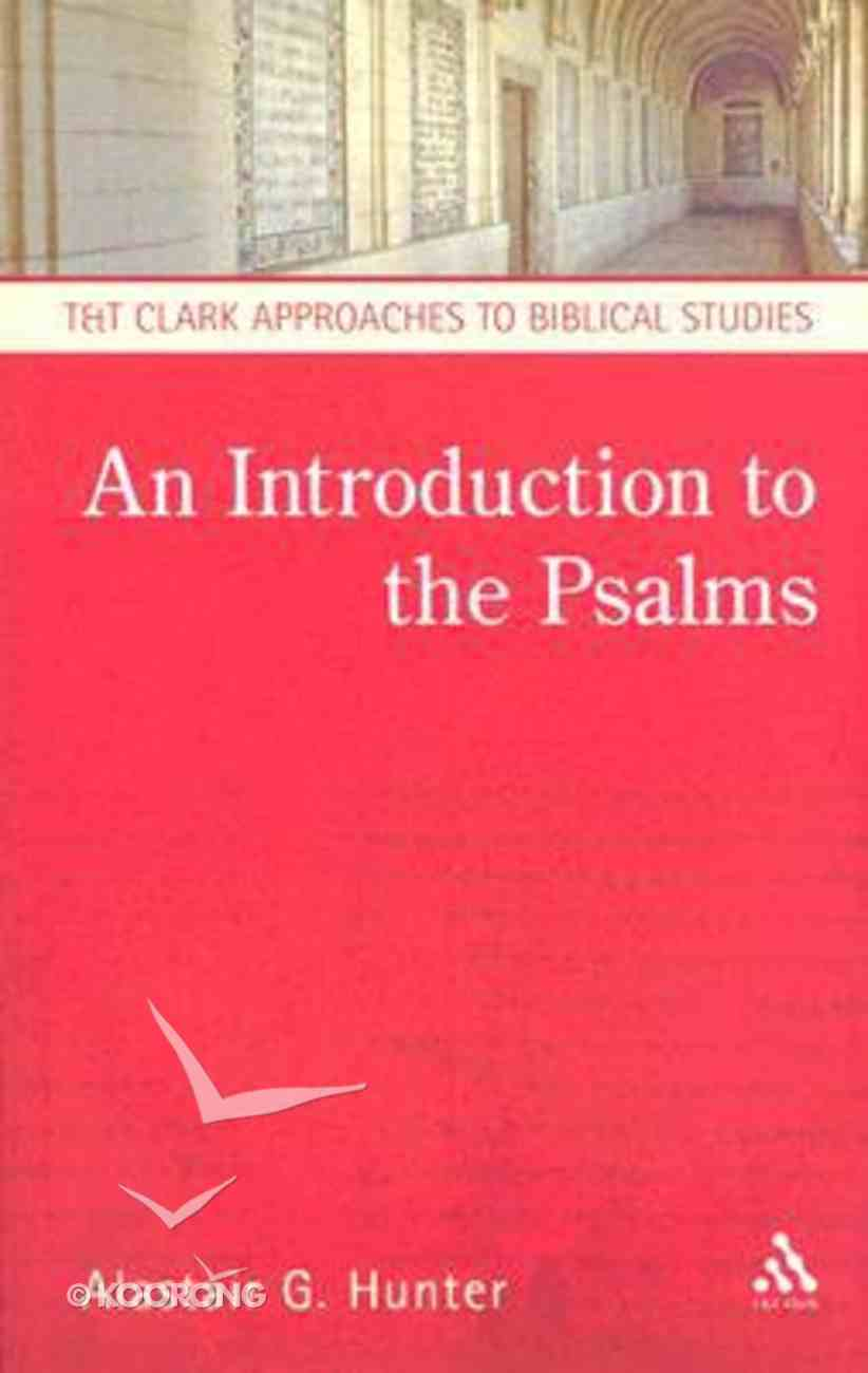 An Introduction to the Psalms (T&t Clark Approaches To Biblical Studies Series) Paperback