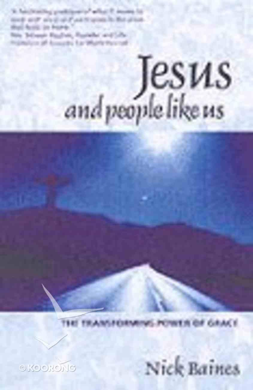 Jesus and People Like Us Paperback