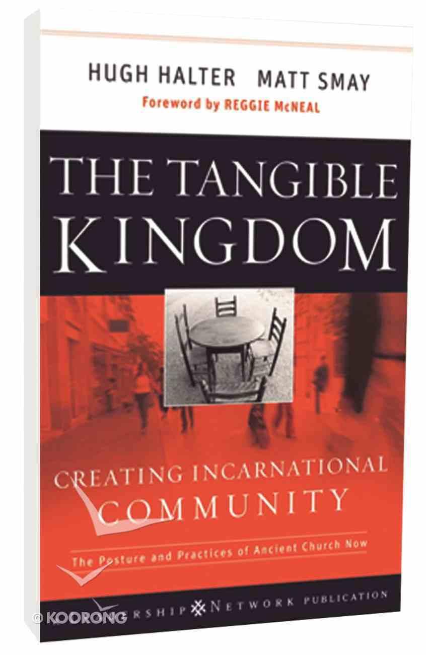 The Tangible Kingdom: Creating Incarnational Community Hardback