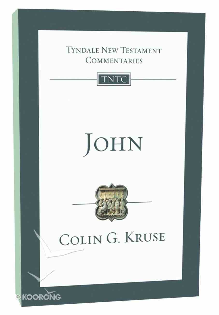 John (Re-Formatted) (Tyndale New Testament Commentary Re-issued/revised Series) Paperback
