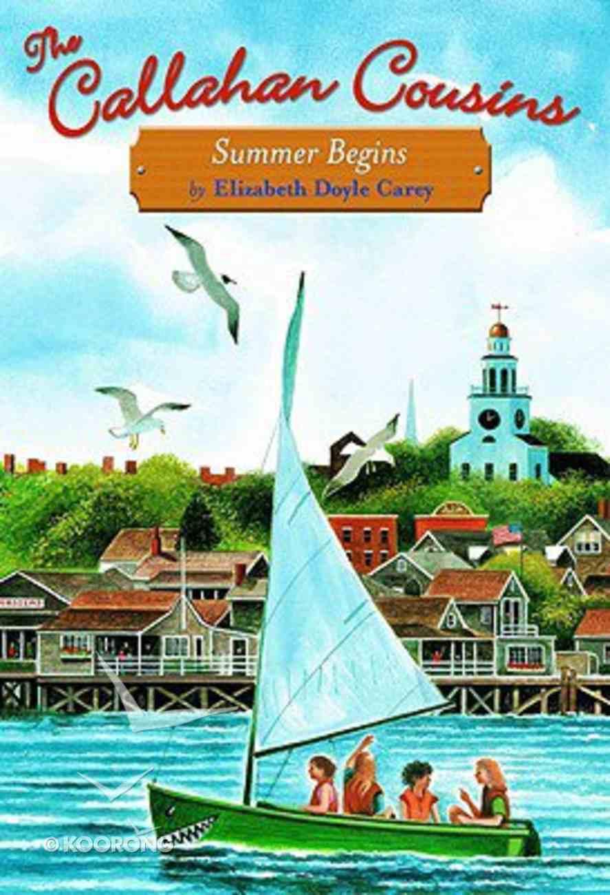Summer Begins (#01 in Callahan Cousins Fiction Series) Hardback