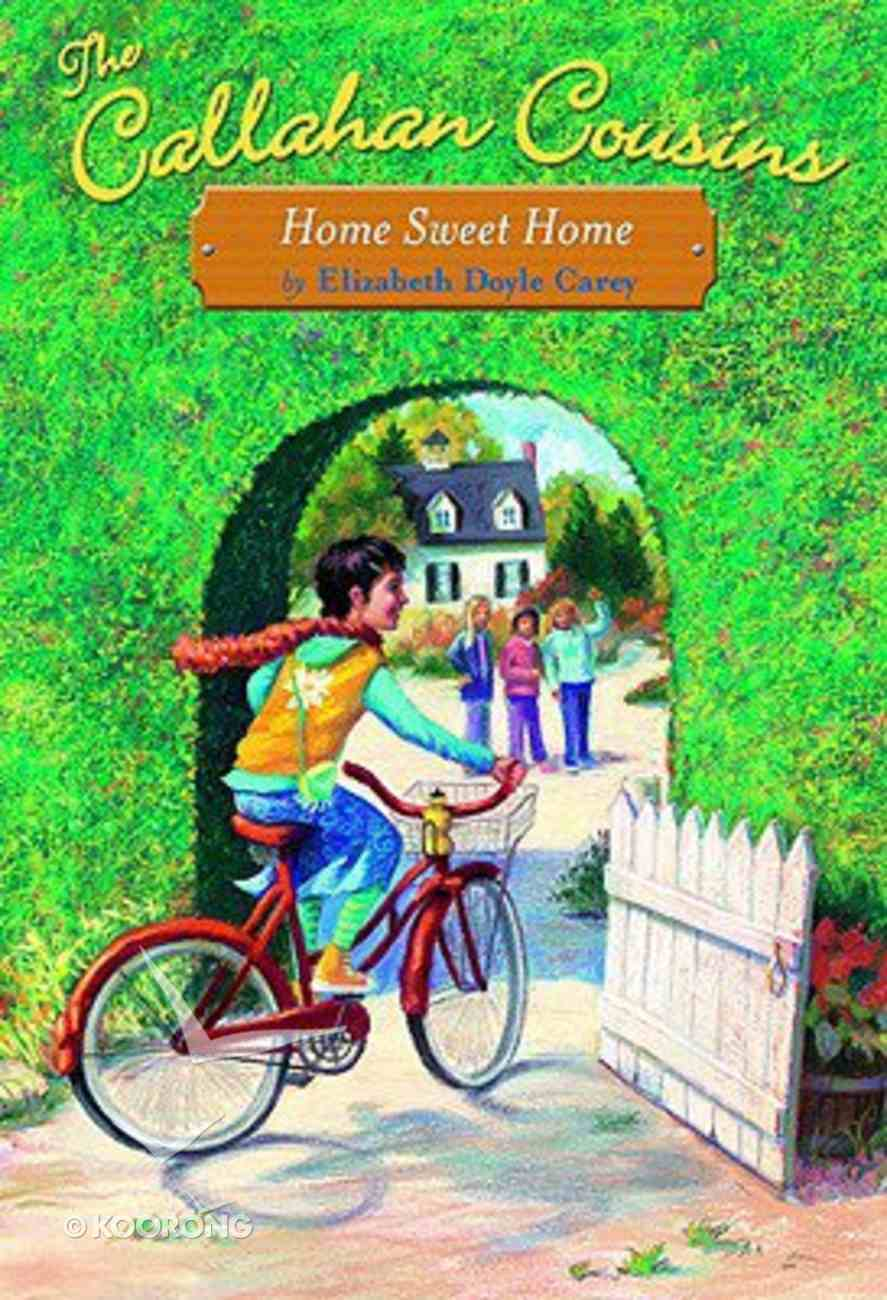 Home Sweet Home (#02 in Callahan Cousins Fiction Series) Hardback