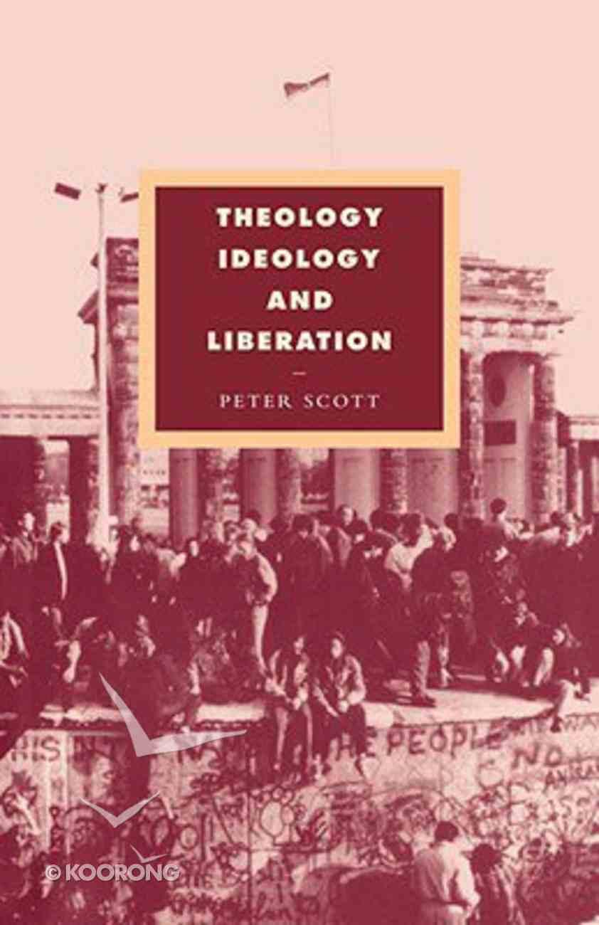 Theology, Ideology and Liberation: Towards a Liberative Theology Hardback